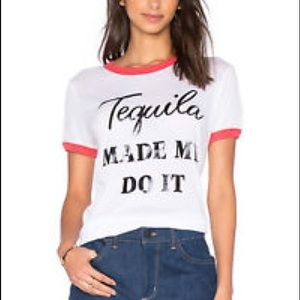 """Wildfox- """"tequila made me do it tee"""""""